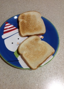 Plain toast.  mmmmm